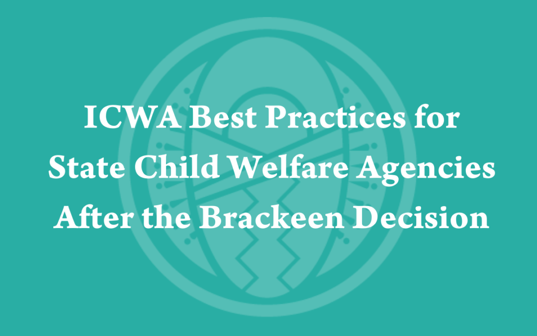 ICWA Best Practices for State Child Welfare Agencies After the Brackeen Decision